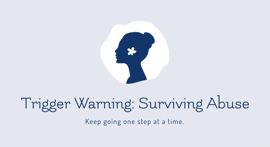 Trigger Warning: Surviving Abuse
